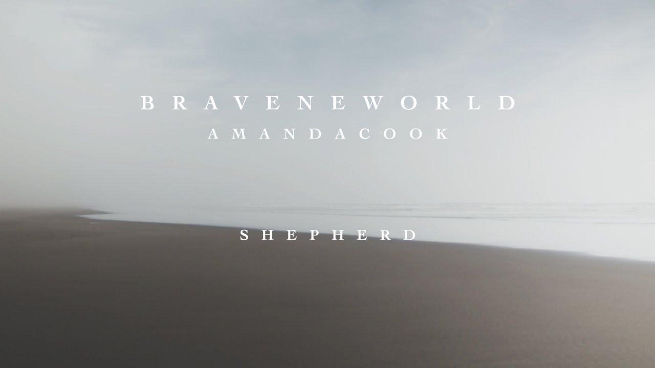 Shepherd Official Lyric Video Amanda Cook Brave New