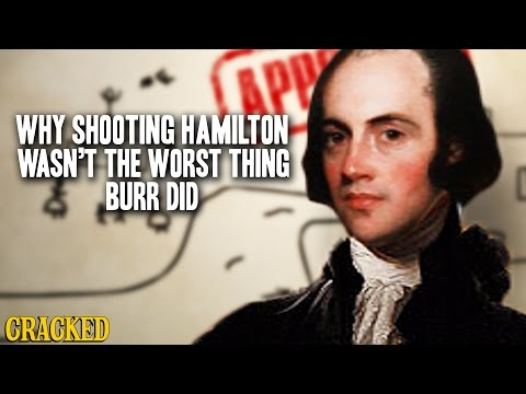 Why Shooting Hamilton Wasn't The Worst Thing Burr Did