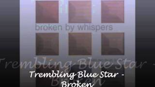 Watch Trembling Blue Stars Sleep video
