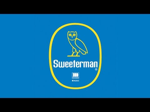 Drake - Sweeterman (CDQ/Explicit Version)