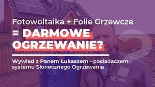 Folie Grzewcze + Fotowoltaika = Darmowe Ogrzewanie? Wywiad z Panem Łukaszem