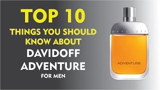 Top 10 Fragrance Facts: Davidoff Adventure for men