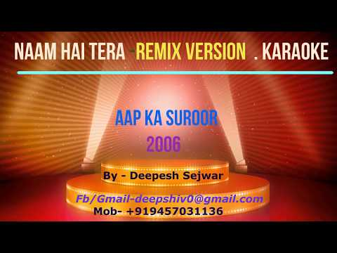 Naam Hai Tera Remix Clean Karaoke With Lyrics By Deepesh Sejwar
