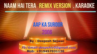 Naam Hai Tera Remix clean karaoke with lyrics by Deepesh Sejwar