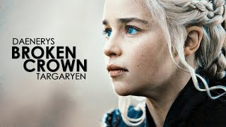 Daenerys Targaryen - Broken Crown (BCP #1)