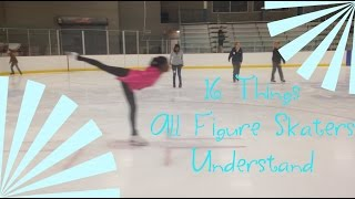 16 Things all Figure Skaters Understand