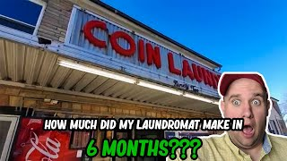 does the laundromat I BOUGHT 6 months ago make money?