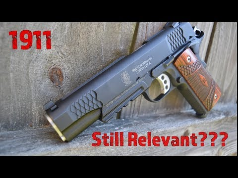Smith & Wesson 1911...Is The 1911 Still Relevant?
