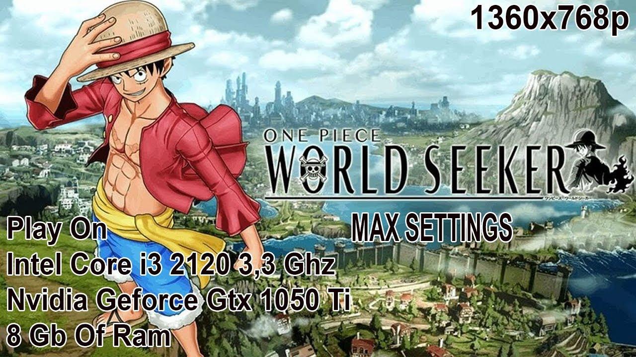 One Piece World Seeker On Intel Core i3 2120 - Nvidia Gtx 1050 ti - 8 Gb  ram - Resolution 1360x768p