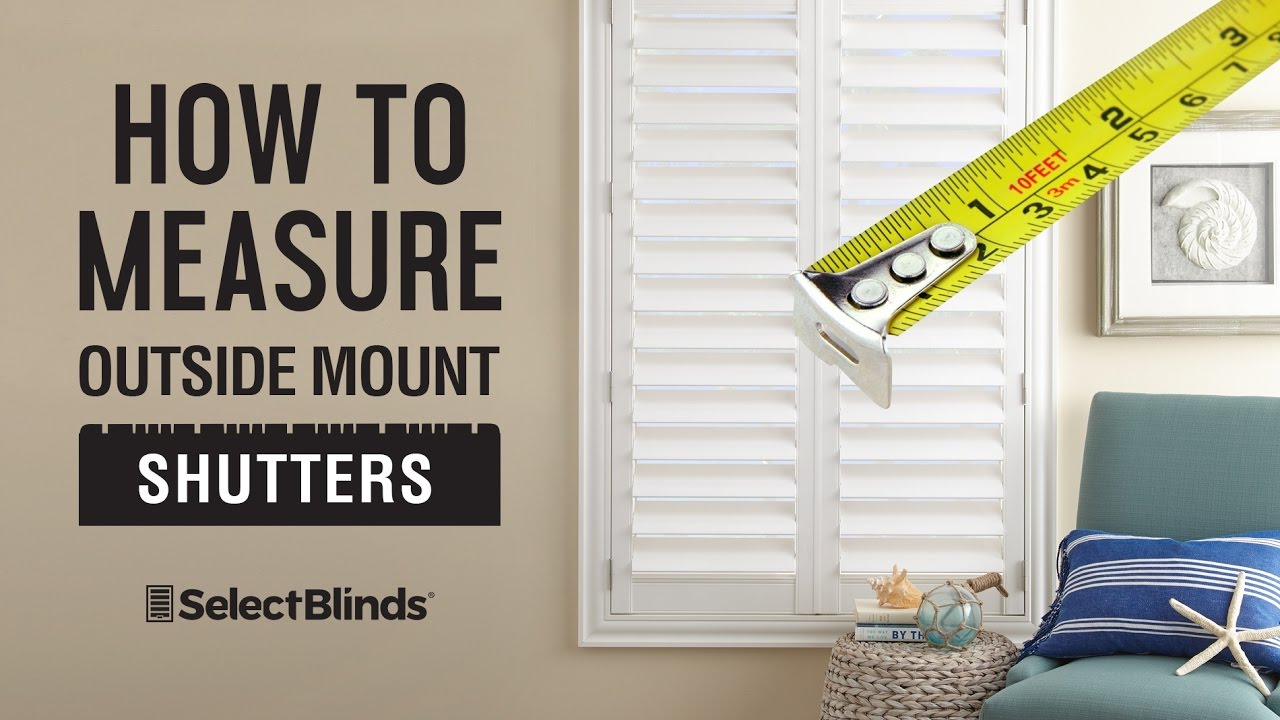 How To Measure Shutters Shutter Measuring Instructions For Outside Mount Youtube