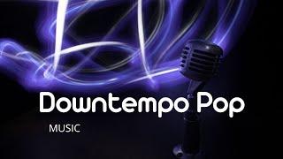 🔊 Downtempo Pop 🔸 Epidemic Sound