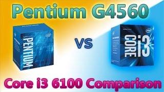 Intel pentium G4560 vs Core i3 6100 Comparision