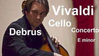 Antonio Vivaldi : Cello Concerto in E minor / Alexandre Debrus (cello) & Artès Chamber Orchestra.