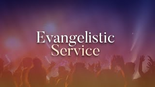 Evangelistic Service  January 10, 2021