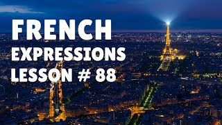 Learn French Expressions with Talk in French   Lesson 88