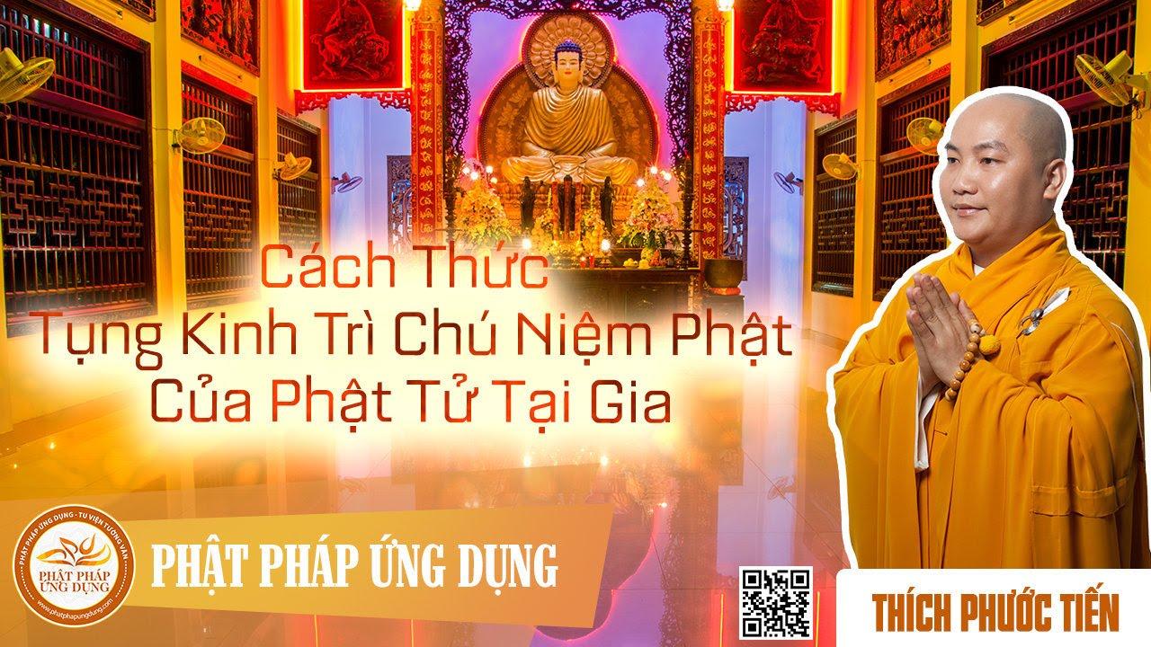 Cách Thức Tụng Kinh Trì Chú Niệm Phật Của Phật Tử Tại Gia (KT39) – Thích Phước Tiến Mới Nhất 2014