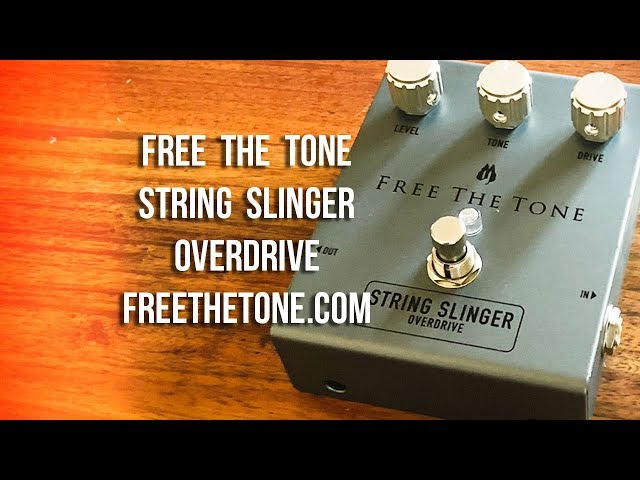 Free The Tone: STRING SLINGER Overdrive