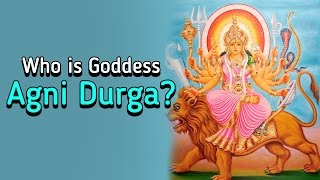 Who is Goddess Agni Durga ? ARTHA | AMAZING FACTS