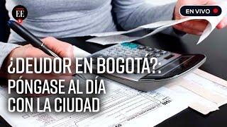 ¿Deudor moroso en Bogotá? Acceda a beneficios y póngase al día con la ciudad | El Espectador