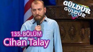 Güldür Güldür Show 135. Bölüm, Cihan Talay