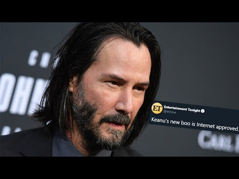 KEANU REEVES HAS A GIRLFRIEND, And The Internet Approves