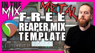 REAPER METAL MIX TEMPLATE! (MOSTLY FREE PLUGINS)