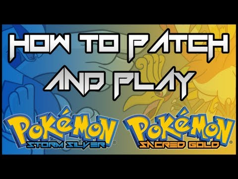 How to Patch Pokemon Sacred Gold & Storm Silver