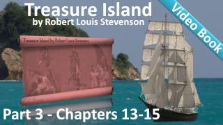 Part 3 - Treasure Island Audiobook by Robert Louis Stevenson (Chs 13-15)(, 2011-06-11T04:10:09.000Z)