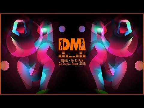 Renel - Yin Ki Pum (Dj Digital Remix 2018)