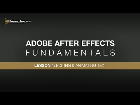 Adobe After Effects Fundamentals 4: Editing & Animating Text