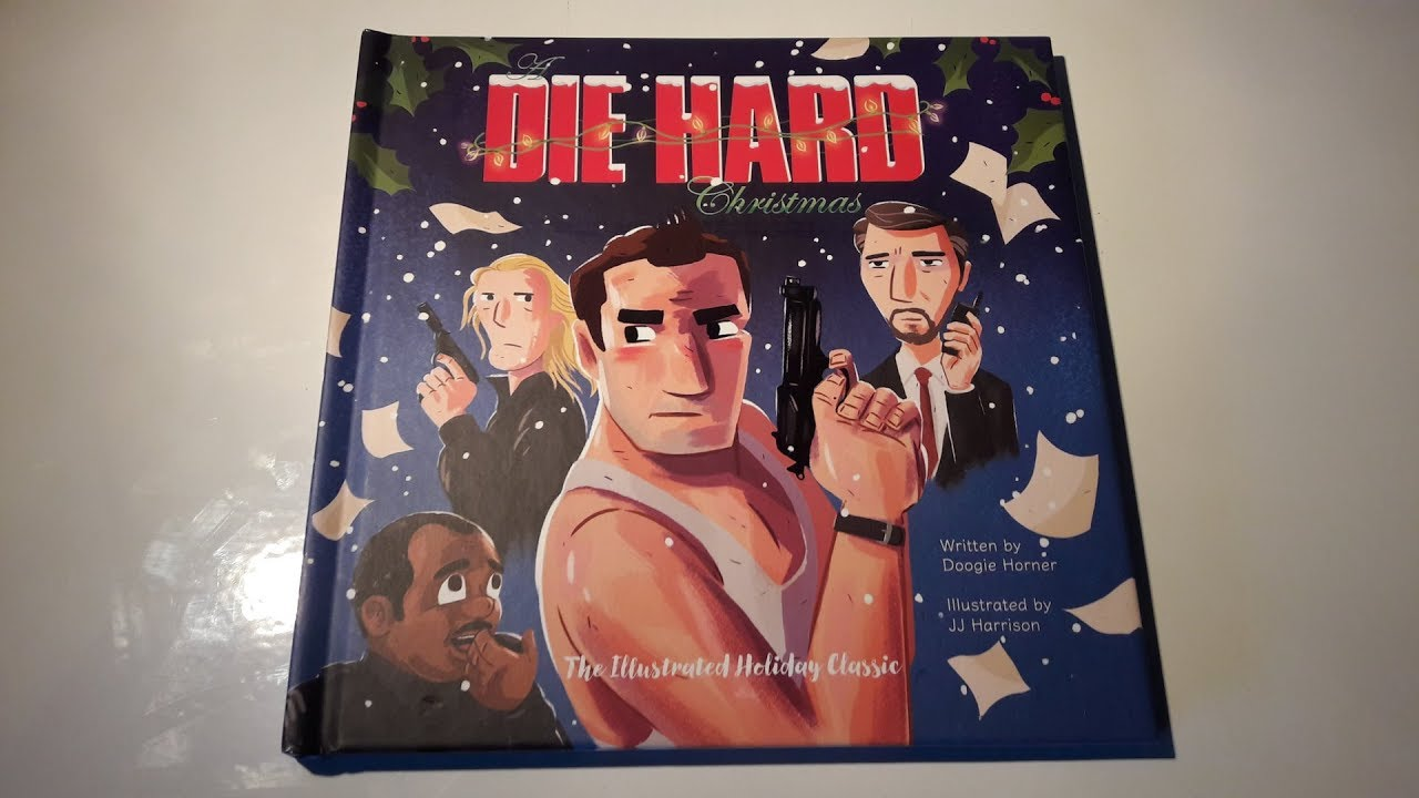 a die hard christmas the illustrated holiday classic doogie horner jj harrison