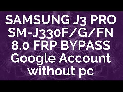 SAMSUNG J3 PRO SM-J330F/G/FN 8.0 FRP BYPASS Google Account without pc