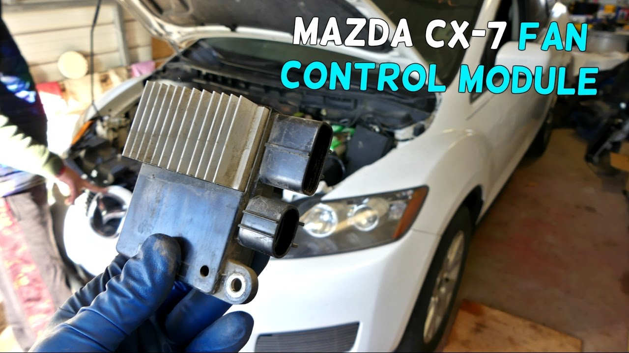MAZDA CX 7 CX7 FAN CONTROL MODULE REPLACEMENT REMOVAL