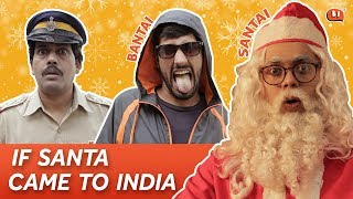If Santa Came To India | Being Indian #ChristmasSpecial