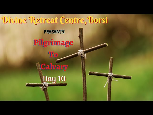 Pilgrimage to Calvary 2021 - Day 10