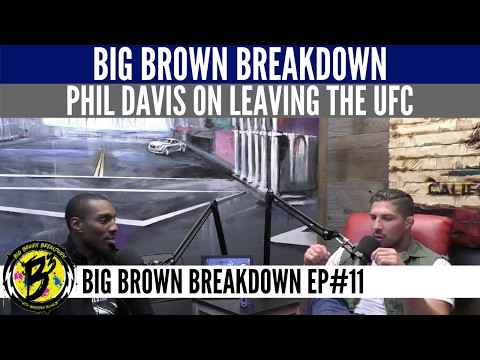 Big Brown Breakdown - Phil Davis Talks About Leaving the UFC