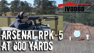 Arsenal RPK-5 at 600 Yards With MrGunsnGear