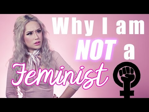 Why I am NOT a Feminist + Dumbest Feminist Quotes! (Deleted