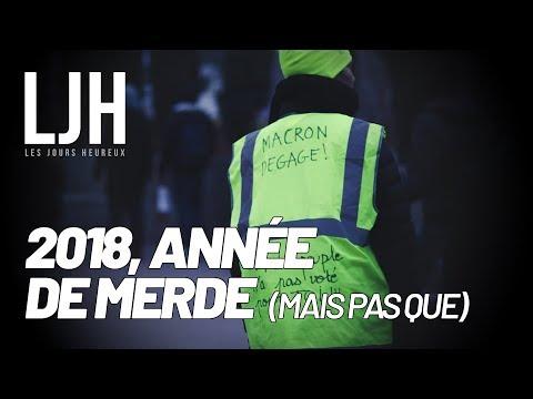 LJH #1 - 2018, ANNÉE DE MERDE MAIS PAS QUE