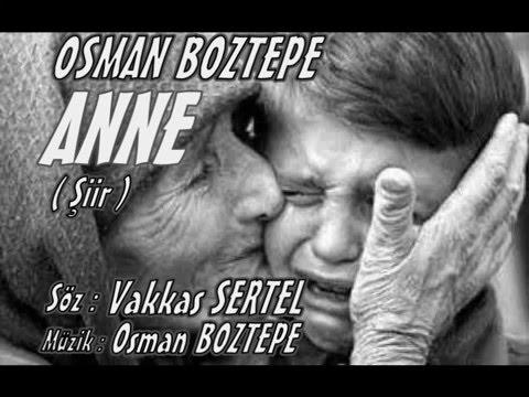 OSMAN BOZTEPE ANNE ŞİİR ..
