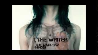 I, The Writer - The Narrow Minded *HD* (FREE EP DOWNLOAD)