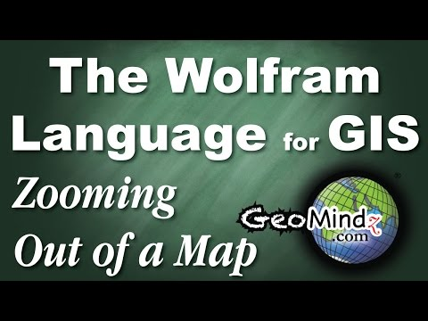 Zooming Out of a Map - Wolfram Language for GIS Programming (3)