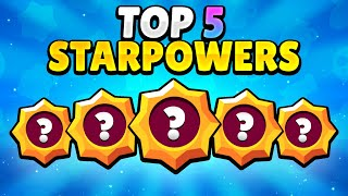 THE TOP 5 STAR POWERS in BRAWL STARS!