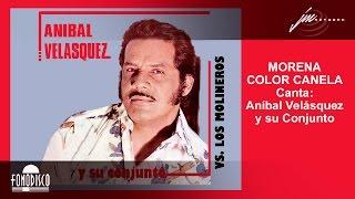 Morena Color Canela - Anibal Velasquez y su Conjunto -(FD)