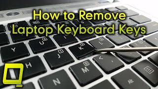 How to Remove Laptop Keyboard Keys