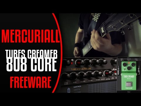 Mercuriall Audio - Tubes Creamer 808 Core  | Freeware