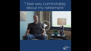 Client Testimonial: I didn't know how I was going to get to retirement