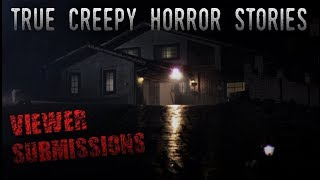 4 True Creepy Horror Stories [Viewer Submissions]