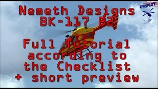 Nemeth Designs MBB/Kawasaki BK-117 B2 Full Tutorial with Checklist {Preview} [FSX] (HD)