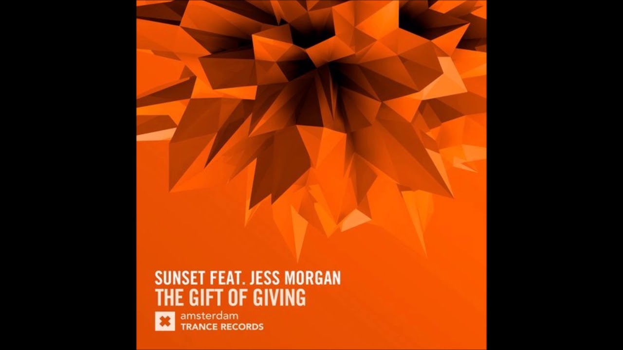 Sunset feat. Jess Morgan - The Gift of Giving (Extended Mix) - YouTube